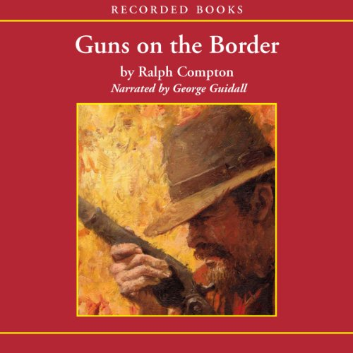 Guns on the Border audiobook cover art