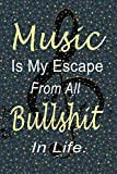 Music is My Escape: Gift for Music Lovers Including Students & Instructors | Lined Notebook...
