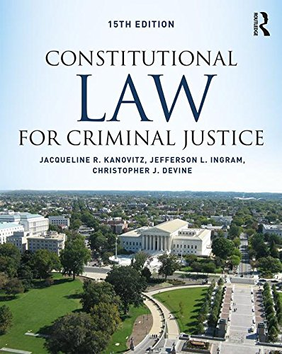 Compare Textbook Prices for Constitutional Law for Criminal Justice 15 Edition ISBN 9781138601819 by Kanovitz, Jacqueline R.,Ingram, Jefferson L.,Devine, Christopher J.