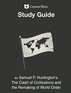 Study Guide for Samuel P. Huntington's The Clash of Civilizations and the Remaking of World Order