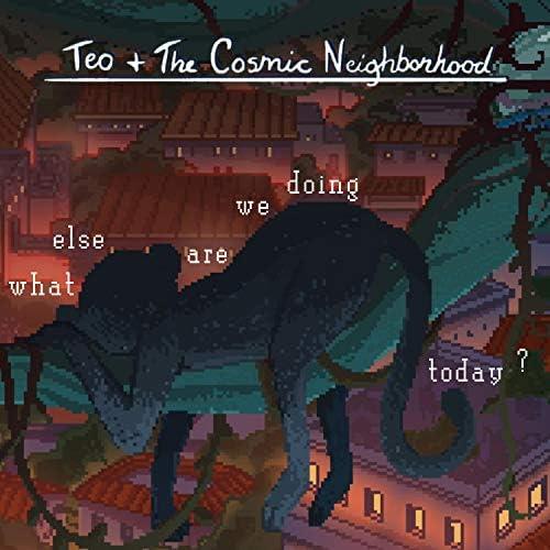 Teo & the Cosmic Neighborhood