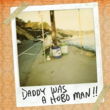 Daddy Was a Hobo Man
