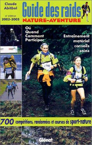 Guide des raids nature-aventure 2002-2003. 6ème édition (Solo)