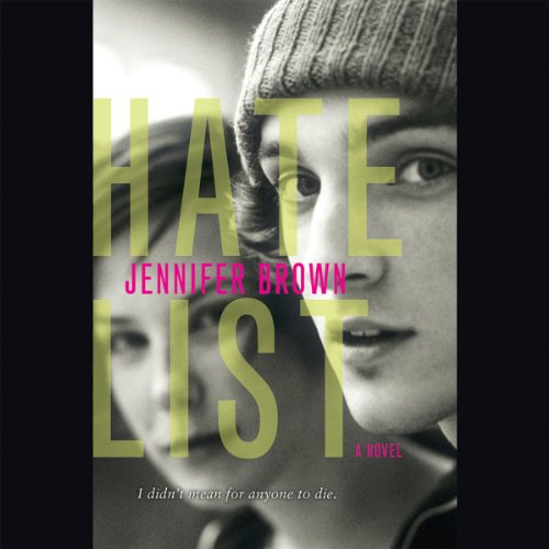 Hate List                   By:                                                                                                                                 Jennifer Brown                               Narrated by:                                                                                                                                 Kathleen McInerney                      Length: 9 hrs and 35 mins     1 rating     Overall 4.0