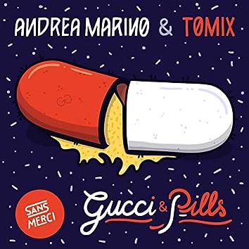 Gucci & Pills