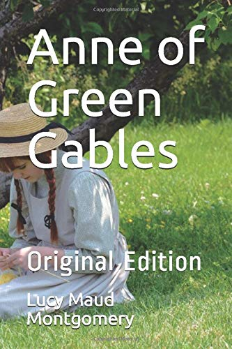 Anne of Green Gables: Original Edition