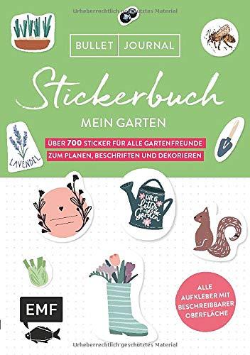 Bullet Journal – Stickerbuch Mein Garten: Über 700 Sticker für alle Gartenfreunde zum Planen, Beschriften und Dekorieren: Mit praktischen Stickern für ... Alle Aufkleber mit beschreibbarer Oberfläche