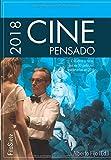 Cine Pensado 2018: Estudios críticos de 30 películas estrenadas en 2018: 5 (FilaSiete. Libros de Cine)