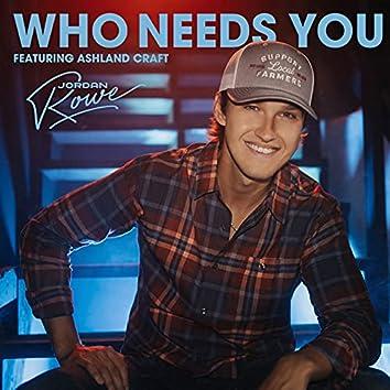 Who Needs You (feat. Ashland Craft)