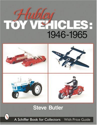 Hubley Toy Vehicles 1946-1965 (Schiffer Book for Collectors)