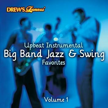 Upbeat Instrumental Big Band, Jazz, And Swing Favorites, Vol. 1