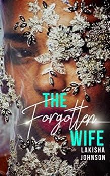 The Forgotten Wife by [Lakisha Johnson]