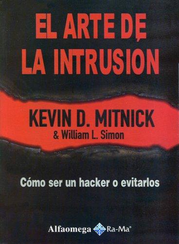 El Arte de la Intrusion Como ser un Hacker o evitarlos