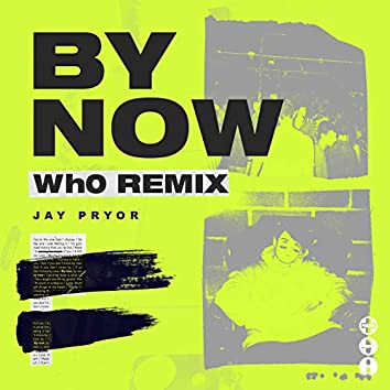 By Now (Wh0 Remix)