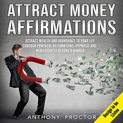 Attract Money Affirmations Audiobook By Anthony Proctor cover art