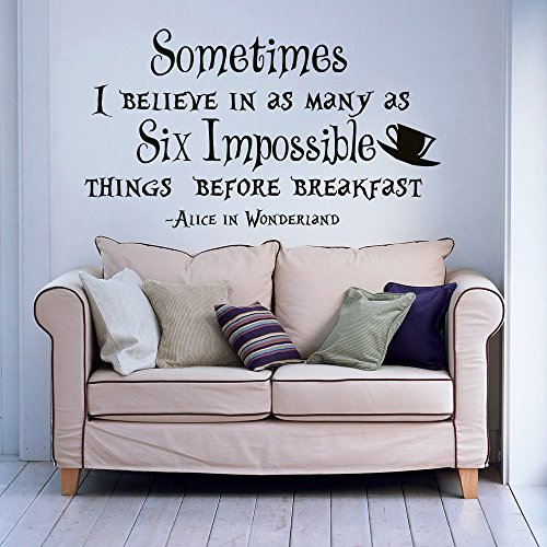 Wall Decal Quote Alice In Wonderland Sometimes I Believe In As Many As Six Impossible Things Kids Nursery Bedroom Decals Wall Art Decor Q172