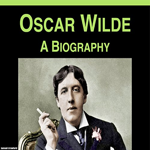 Oscar Wilde: A Biography audiobook cover art