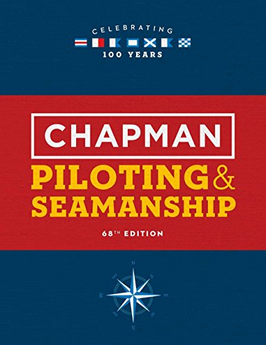 Chapman Piloting & Seamanship 68th Edition (Chapman Piloting and Seamanship)