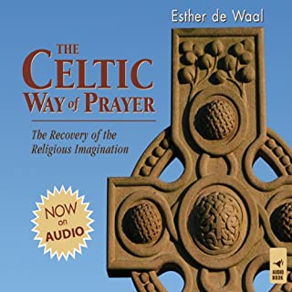 The Celtic Way of Prayer audiobook cover art