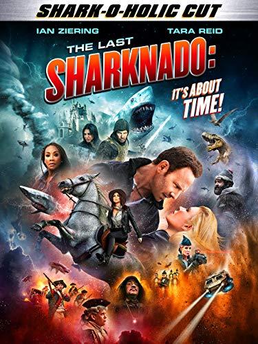 The Last Sharknado: It's About Time (Shark-O-Holic Cut)