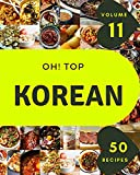Oh! Top 50 Korean Recipes Volume 11: The Highest Rated Korean Cookbook You Should Read (English Edit...