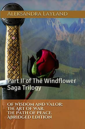 Of Wisdom and Valor: The Art of War. The Path of Peace. Abridged Edition