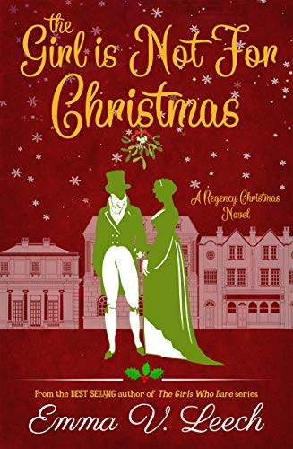 The Girl is Not For Christmas: A Christmas Regency Romance Novel (English Edition)