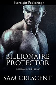 Billionaire Protector (Billionaire Bikers MC Book 1) by [Sam Crescent]