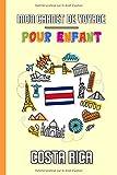 Mon Carnet de Voyage Pour Enfant Costa Rica: Journal de Voyage | 102 pages, 15,24 cm x 22,86 cm | Pour accompagner les enfants durant leur séjour