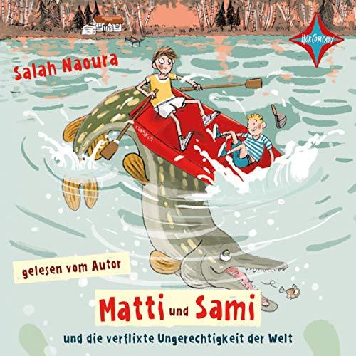 Matti und Sami und die verflixte Ungerechtigkeit der Welt cover art