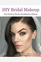 DIY Bridal Makeup: Your Guide to Flawless Wedding Day Makeup Paperback