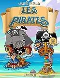 Livre de Coloriage | Les Pirates | Edition XL | Âge 3-5 Ans: Livre de coloriage pour enfants, filles et garçons !