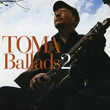 TOMA Ballads 2