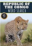 Republic of the Congo Word Search: 40 Fun Puzzles With Words Scramble for Adults, Kids and Seniors | More Than 300 Congolese Words and Vocabulary On ... Terms, Culture and History Of Country