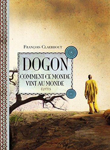Dogon, nola sortu zen mundu hau: Maliko Dogonen Kosmogonia