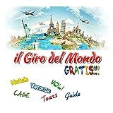 IL GIRO DEL MONDO GRATIS!!!