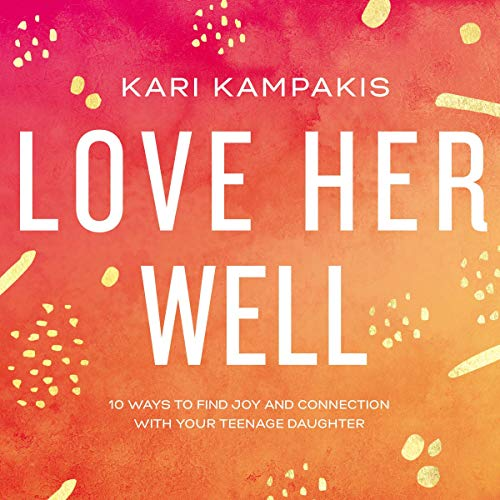 Love Her Well Audiobook By Kari Kampakis cover art