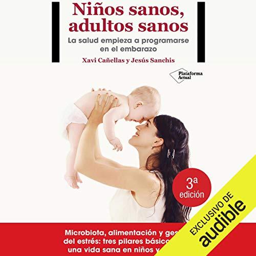 Niños sanos, adultos sanos [Healthy Children, Healthy Adults] cover art