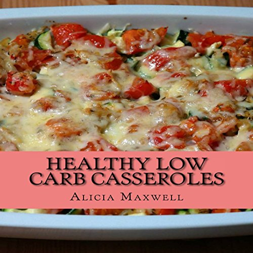 Healthy Low Carb Casseroles audiobook cover art