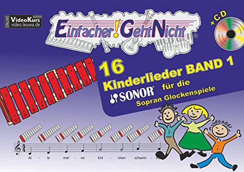 Einfacher!-Geht-Nicht: 16 Kinderlieder BAND 1 – für das SONOR Sopran Glockenspiele mit CD: Das besondere Notenheft für Anfänger