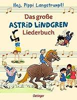 Das grosse Astrid Lindgren Liederbuch: Hej, Pippi Langstrumpf
