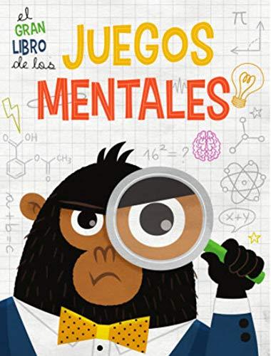 EL GRAN LIBRO DE LOS JUEGOS MENTALES (VVKIDS) (Vvkids Libros Juego)