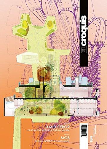 AMID.cero9, 2010-2016 & MOS architectes, 2008-2016 (EL CROQUIS, Band 184)