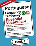 Portuguese Frequency Dictionary - Essential Vocabulary: 2500 Most Common Portuguese Words (Learn Portuguese with the Portuguese Frequency Dictionaries)