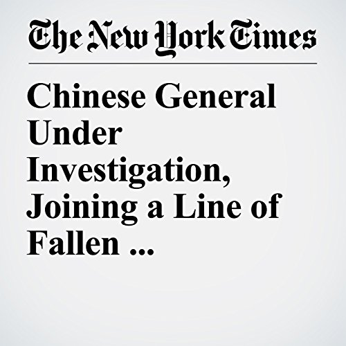 Chinese General Under Investigation, Joining a Line of Fallen Commanders copertina