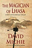 The Magician of Lhasa (A Matt Lester Spiritual Thriller)