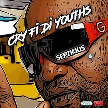 Cry Fi Di Youths