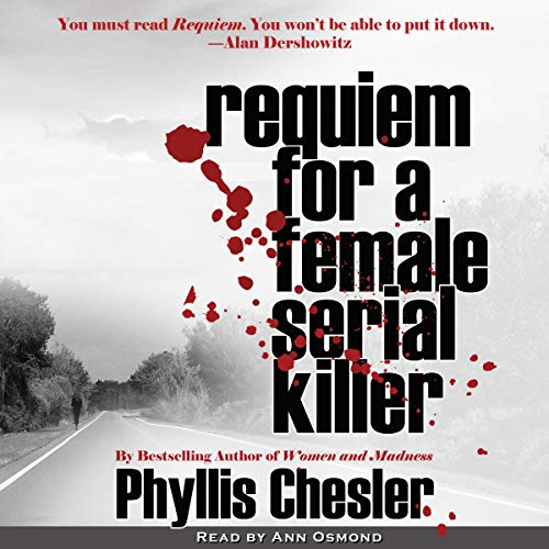 Requiem for a Female Serial Killer Audiobook By Phyllis Chesler cover art