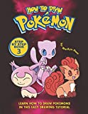 How to Draw Pokemon Step by Step Book 3: Learn How to Draw Pokemon In This Easy Drawing Tutorial