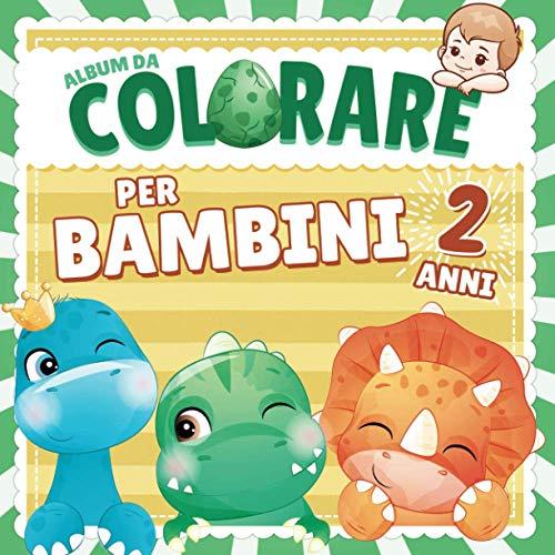 Album da Colorare per Bambini 2 anni: Libri da colorare ideale per bambini di 2 anni | 68 divertenti dinosauri da colorare con semplici disegni e bordi spessi! | Per ragazze e ragazzi